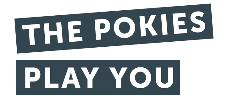 The Pokies Play You